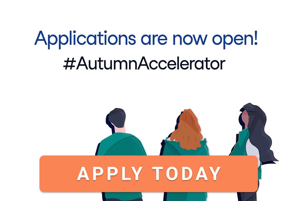 Autumn Accelerator now open