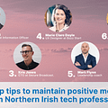 7 top tips from Northern Irish Tech Professionals